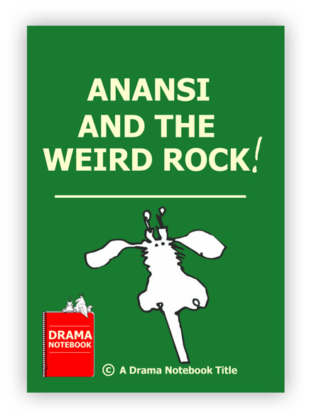 Anansi and the Weird Rock Royalty-free Fable Play Script for Schools-