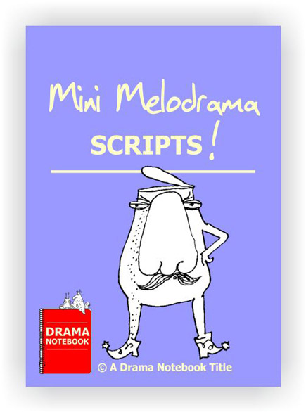 Mini Melodrama Scripts Royalty-free Play Script for Schools-