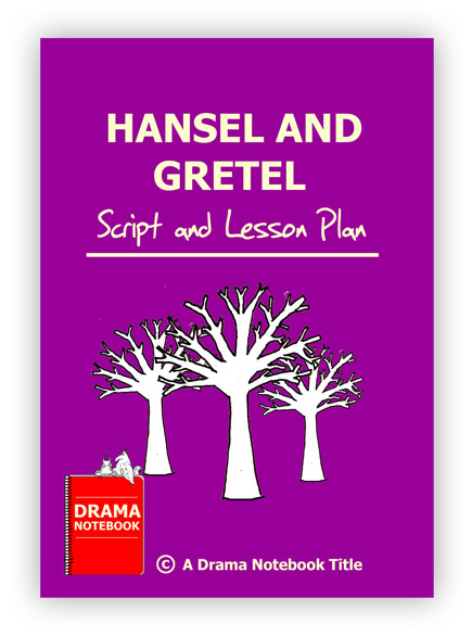 Hansel and Gretel Script and Drama Lesson
