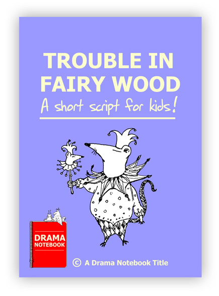 Royalty-free Play Script for Schools-Trouble in Fairy Wood