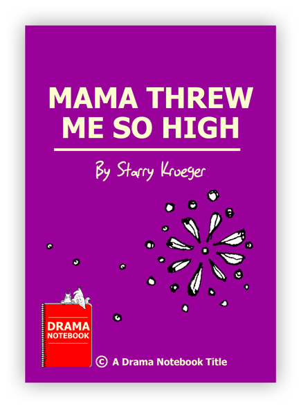 Mama Threw Me So High