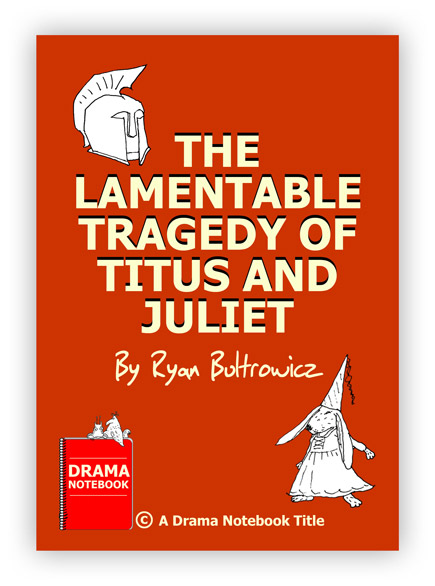 The Lamentable Tragedy of Titus and Juliet