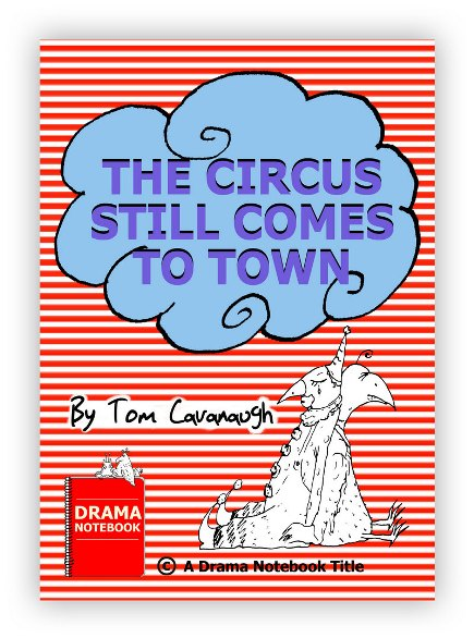 Play Script for Schools-The Circus Still Comes To Town