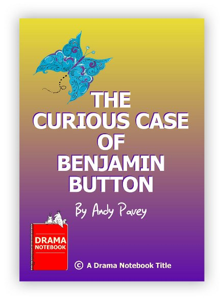 Curious Case of Benjamin Button-Play Script for Schools