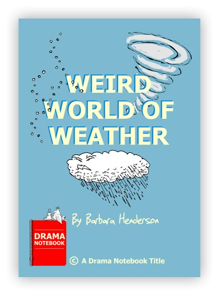 Weather Play Script for Schools-Weird World of Weather
