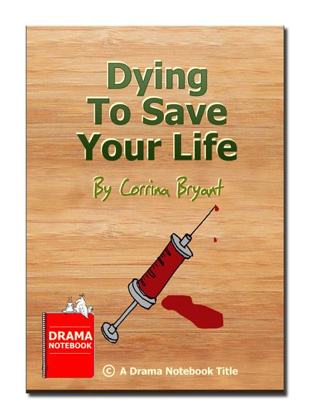 One Act Play for High School-Dying To Save Your Life