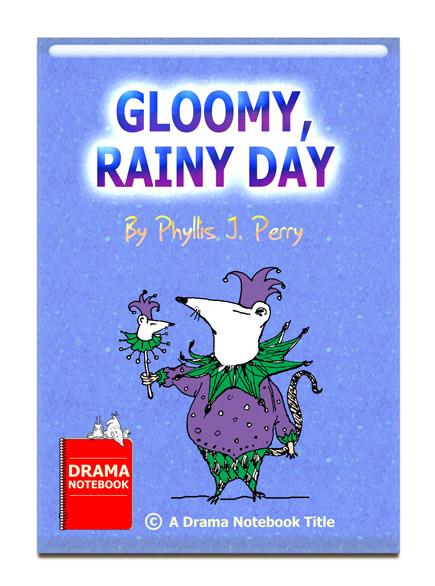 Short Fairy Tale Play Script for Childen-Gloomy, Rainy Day