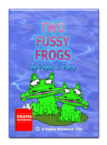 Play Script for Young Children-Two Fussy Frogs