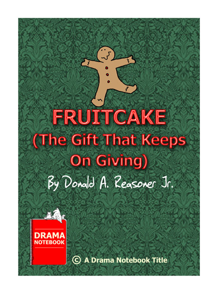 Funny Christmas Play Script-Fruitcake: The Gift That Keeps On Giving