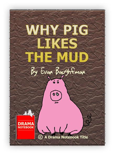 Funny Barnyard Play-Why Pig Likes the Mud