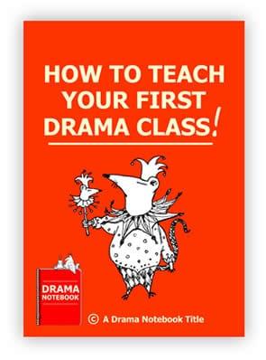 How to Teach Your First Drama Class for School Teachers