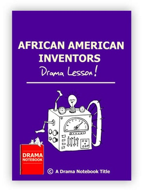 African American Inventors Drama Lesson Plan