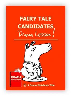 Fairy Tale Candidates Drama Lesson