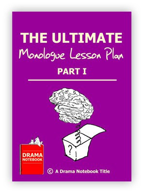 Ultimate Monologue Lesson Plan Part One