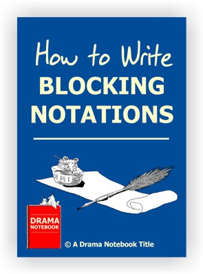 How to Write Blocking Notations for Drama Class