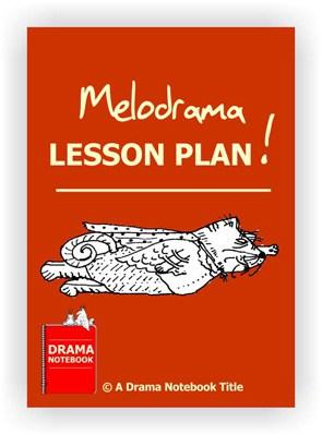 Melodrama Drama Lesson Plan for Schools