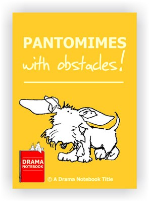 Pantomimes with Obstacles for Drama Class