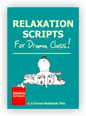 Relaxation Scripts-Drama Lesson Plan for Schools-