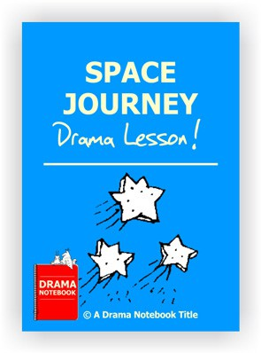 Drama Lesson Plan for Schools-Space Journey