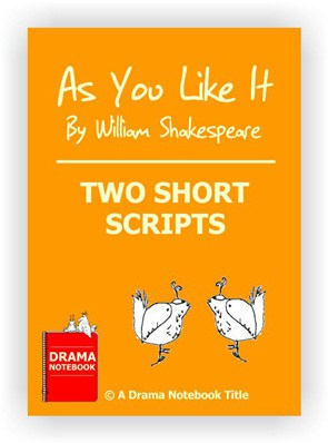 Short Shakespeare Script for Schools- As You Like It - Two Short Scripts