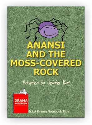 Play script for schools-Anansi and the Moss-Covered Rock