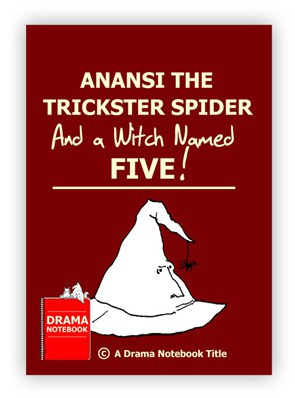 Anansi the Trickster Spider and a Witch Named 'Five' Royalty-free Fable Play Script for Schools-
