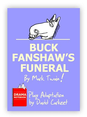 Buck Fanshaw's Funeral Mark Twain Royalty-free Play Script for Schools