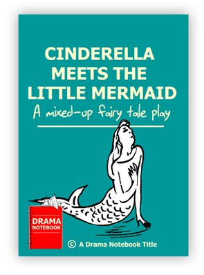 Cinderella Meets the Little Mermaid Royalty-free Play Script for Schools-