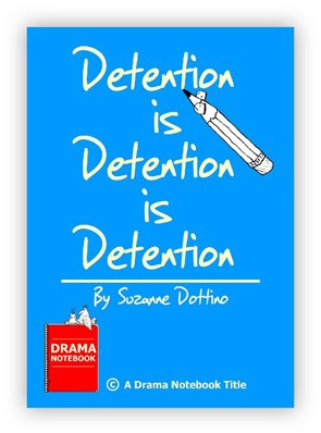 Play Script for Schools-Detention is Detention is Detention