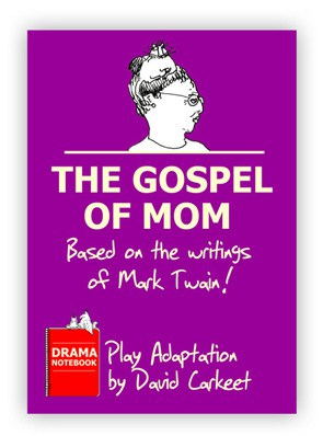 The Gospel of Mom Mark Twain Royalty-free Play Script for Schools-