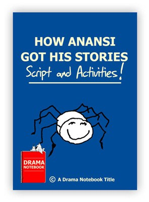 How Anansi Got His Stories Royalty-free Fable Play Script for Schools-