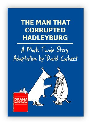 The Man That Corrupted Hadleyburg Mark Twain Royalty-free Play Script for Schools