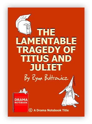 Royalty-free Play Script for Schools-The Lamentable Tragedy of Titus and Juliet