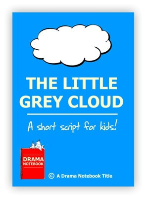 Royalty-free Play Script for Schools-The Little Grey Cloud