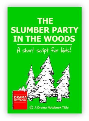 Royalty-free Play Script for Schools-The Slumber Party in the Woods
