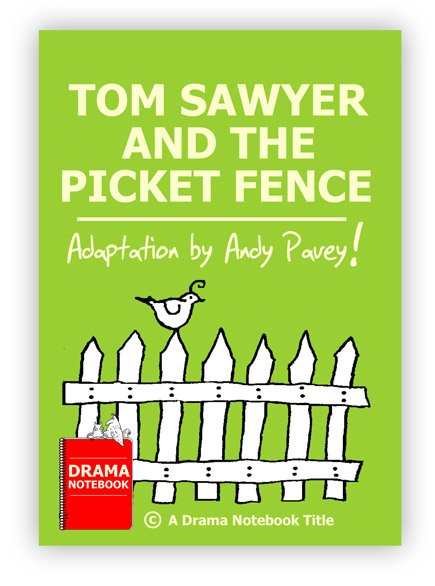 Tom Sawyer and the Picket Fence Royalty-free Play Script for Schools