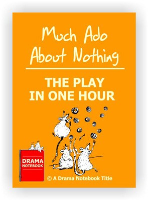 Abbreviated Shakespeare Scripts for Schools-Much Ado One Hour