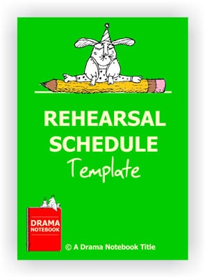 Drama Lesson Plans for Schools-Rehearsal Schedule Template
