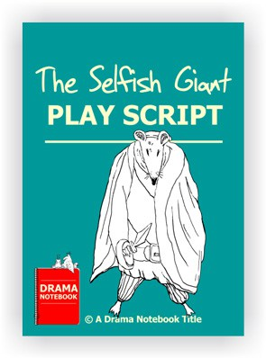The Selfish Giant Play Script for Schools