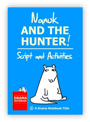 Nanuk And The Hunter Script Royalty-free Play Script for Schools