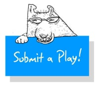 How it Works Submit a Play