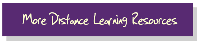 More Distance Learning Resources
