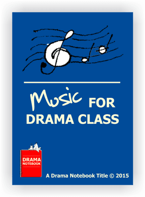 Music for Drama Class-Drama Lesson Plans for Schools