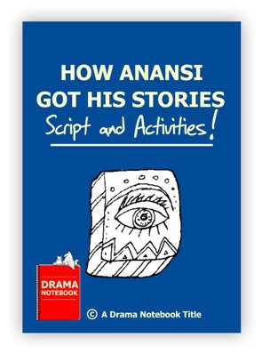 How Anansi Got His Stories Script Royalty-free Play Script for Schools